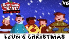 Leon's Christmas - Episode 6 - Secret World Of Santa Claus