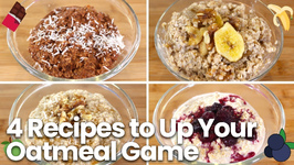 4 Recipes to Up Your Oatmeal Game - Easy And Healthy Breakfast
