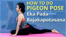 How To Do Pigeon Pose Step By Step Eka Pada Rajakapotasana - Yoga For Beginners Simple Yoga