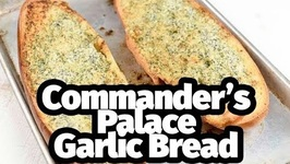 Commanders Palace Garlic Bread