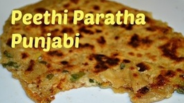 Peethi Paratha - Authentic Punjabi