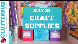 Day 21 - Craft Supplies - 30 Day Decluttering Challenge