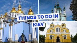 Kyiv - 20 things to do Kiev, Ukraine Travel Guide