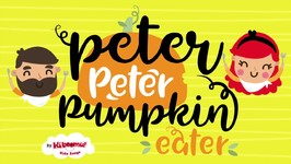 Peter Peter Pumpkin Eater - Nursery Rhymes - For Kids - Children - Music for kids
