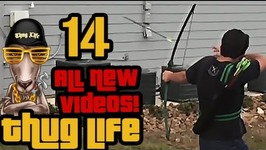 Thug Life - All NEW Videos - 14