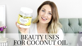 Top 10 Beauty Uses for Coconut Oil