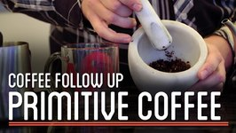 Primitive Coffee - How To Make Everything- Coffee