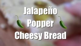 Jalapeno Popper Cheesy Bread