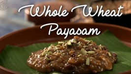Whole Wheat Payasam - Onam Special - Gothambu Payasam Dessert Recipe