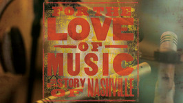 For the Love of Music: the Story of Nashville - Official Trailer