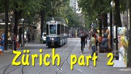 Zurich, Switzerland part 2 - Bahnhofstrasse, trams, museums, Zug