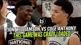 Zion Williamson VS Cole Anthony Game Was Dumb Loaded At Adidas Nations