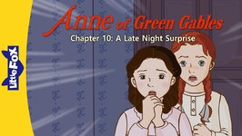 Anne of Green Gables 10 - A Late Night Surprise - Classics - Animated Stories