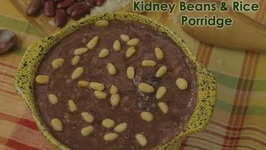 Kidney Bean And Rice Porridge