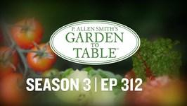 P. Allen Smith's Garden to Table - Celebrating New Beginnings (Episode 312) LOST EPISODE