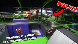 OVERNIGHT IN A TRAMPOLINE PARK - POLICE CAME