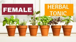 Best Herbal Tonic For Feminine Health