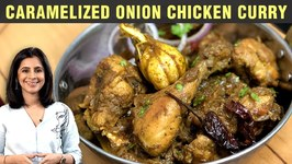 Caramelized Onion Chicken Curry Recipe - How To Make Bihari Chicken - Chicken Recipe By Tarika Singh