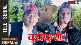 Churifuri Ep. 8 - New Nepali Comedy Tele-Serial 2018/2074 - Ram Thapa, Uttam Aryal (Kode)