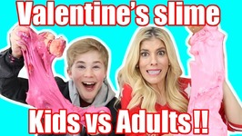 Ultimate Valentines Slime Kids Vs Adults With Rebecca Zamolo