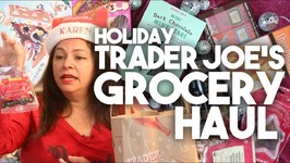 Trader Joes Grocery Haul - Holiday Special