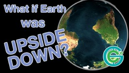 What If Earth Was Upside Down?