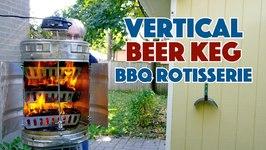 Building A Beer Keg BBQ Vertical Rotisserie