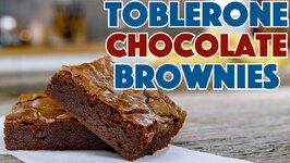 Toblerone Chocolate Brownies Recipe - How To Make Brownies