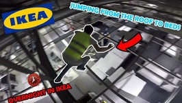 PARKOUR OVERNIGHT IN IKEA - WE JUMPED OFF ROOF TO BEDS