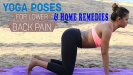 Simple Yoga Exercises And Natural Ayurvedic Home Remedies To Relieve Lower Back Pain - Backache Relief