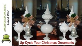 NEW! Up-Cycle Your Christmas Ornaments To Make Everyday Decor ItemsUp