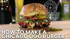 How To Make A Chicago Dog Burger