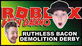 Ruthless Bacon Demolition Derby