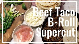 Beef Taco B-Roll Supercut