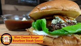 Blue Cheese Steak Burger With Kentucky Bourbon Steak Sauce