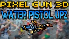 Pixel Gun 3D - Water Pistol Up2 - Review - Gameplay
