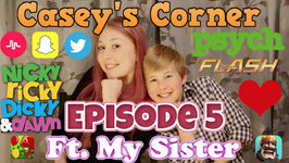 Bullies? High School? Casey's Corner Episode 5 Ft. My Sister
