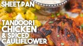 Sheet Pan Tandoori Chicken And Spiced Cauliflower / Meal Prep