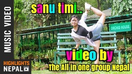 New Nepali Song 2017 'Sanu Timi' By Mahendra Dahal Ft. The All In One Group Nepal