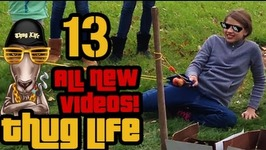Thug Life - All NEW Videos - 13