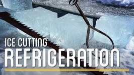 Ice Cutting Refrigeration  How to Make Everything: Preservatives