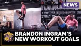Brandon Ingram Already Way Stronger After New Workout Goals