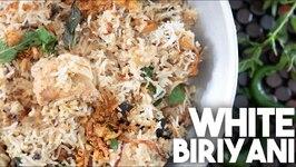 White Chicken Biriyani - Special Easy Recipe