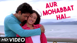 Aur Mohabbat Hai Full Video Song - HD - Main Prem Ki Diwani Hoon - Shaan Hits