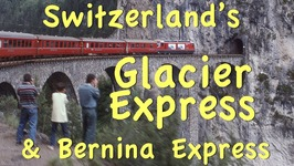 Glacier Express and Bernina Express, Switzerland
