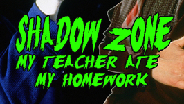 Shadowzone: My Teacher Ate My Homework