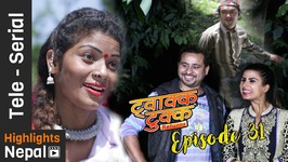 Twakka Tukka Returns - Episode 31 - New Nepali Comedy TV Serial 2017 Ft Dinesh DC