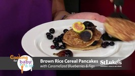 Chef Tony Clark - Brown Rice Cereal Pancakes With Caramelized Blueberries And Figs