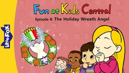 Fun at Kids Central 8 - The Holiday Wreath Angel - School - Animated Stories for Kids