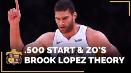 Lakers 500 Start & Lonzos Hilarious Brook Lopez Theory